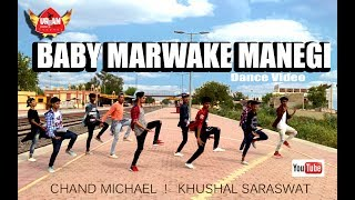 Baby Marvake Maanegi Raftaar Dance choreography ! Chand Michael ! Khushal saraswat Urban Bhadra z