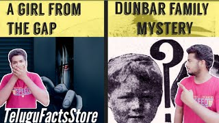 A girl from the gap| Dunbar family mystery|Unknown mysteries|These mysteries|blow your mind
