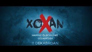 Xoxan - Rəsmi Treyler #1