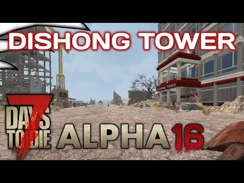 Dishong Tower | 7 Days to Die | Alpha 16 e113- 119 | Episode 13