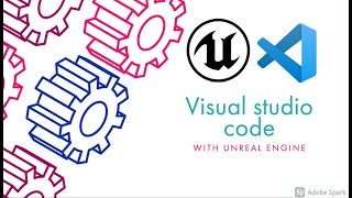 How to use visual studio code for unreal engine
