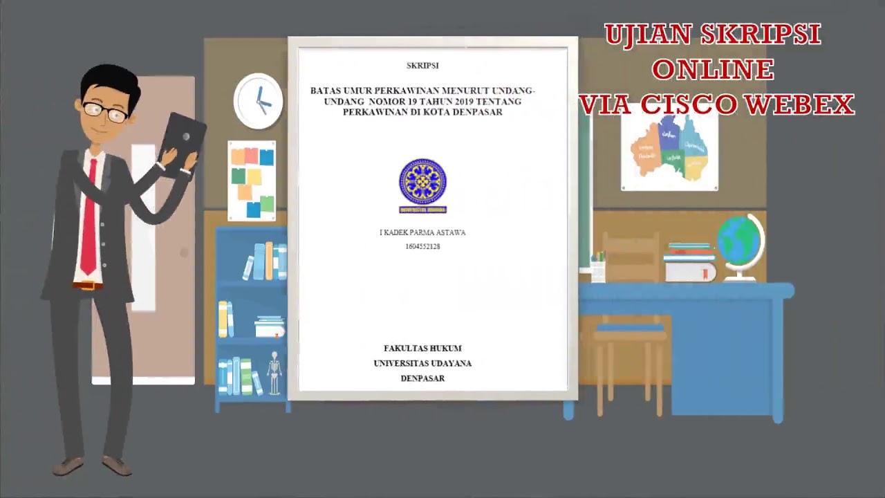 Ujian Skripsi Di Fakultas Hukum Universitas Udayana Dengan Menggunakan Webex Meetings Youtube