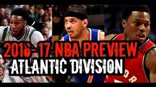 2016-17 NBA Season Preview: Atlantic Division: Knicks Raptors Celtics 76ers Nets