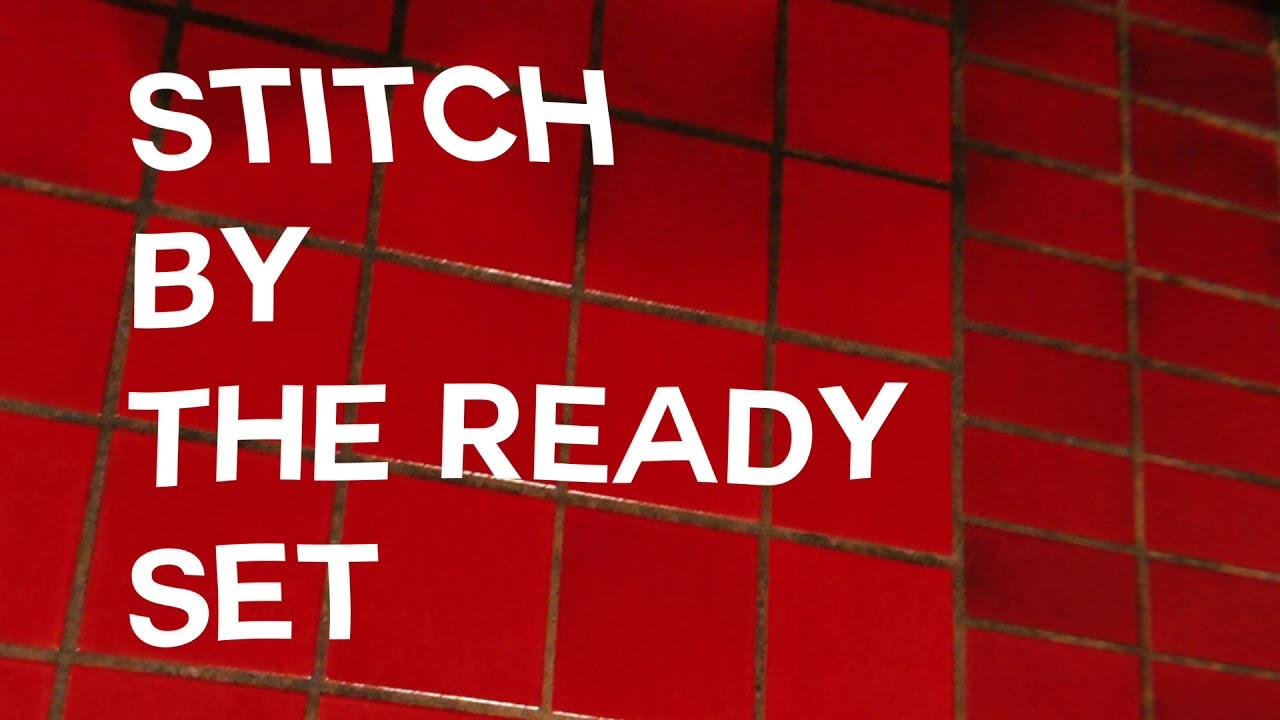 The Ready Set – Stitch