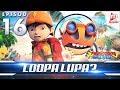 BoBoiBoy Galaxy EP16 Berkelah Loopa Lupa