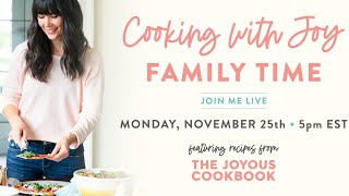 Cooking With Joy LIVE: Family Time