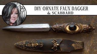 🗡DIY Ornate Faux Dagger and Scabbard🗡