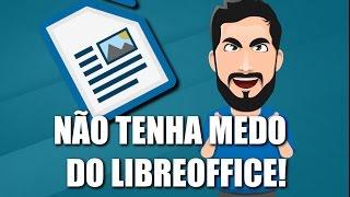 DICAS PARA USAR O LIBREOFFICE WRITER COM FACILIDADE
