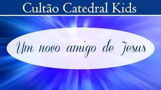 Um novo amigo de Jesus - Cultão Catedral Kids - 23-09-2020