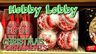 Hobby Lobby Christmas decor 2019 • CHRISTMAS ORNAMENTS ** SHOP WITH ME
