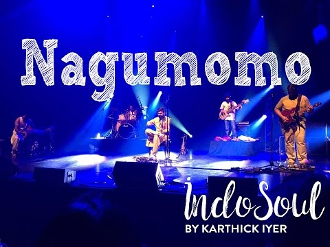 Nagumomo - IndoSoul by Karthick Iyer - Music Band Chennai