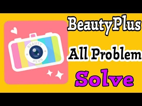 How To Fix BeautyPlus Problems Solve In Andoird