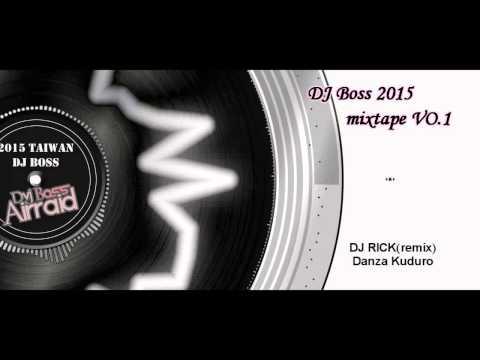《DJ BOSS》Taiwan 2015 Mixtape VO.1 electro EDM 夜店專用party music