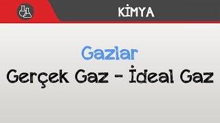 Gazlar - Gerçek Gaz - İdeal Gaz