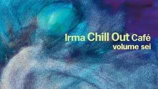 Chill Out Cafè Volume 6 - 1 Hour Relaxing Lounge Downtempo Balearic Ibiza HQ