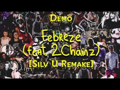 Skrillex & Diplo - Febreze(Demo) [Silv Ü Remake]