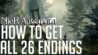 NieR: Automata HOW TO GET ALL 26 ENDINGS