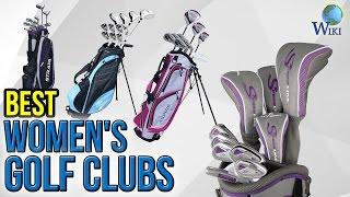 10 Best Women's Golf Clubs 2017