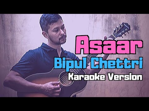 Asaar - Bipul Chettri (Karaoke Version)