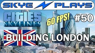 Cities: Skylines Building London #50 ►The Circle Line - Part 1◀ Gameplay  [60 FPS]