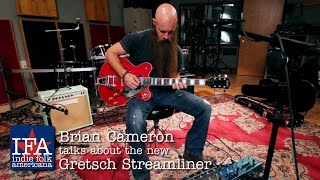 Brian Cameron Gretsch Streamliner first impressions