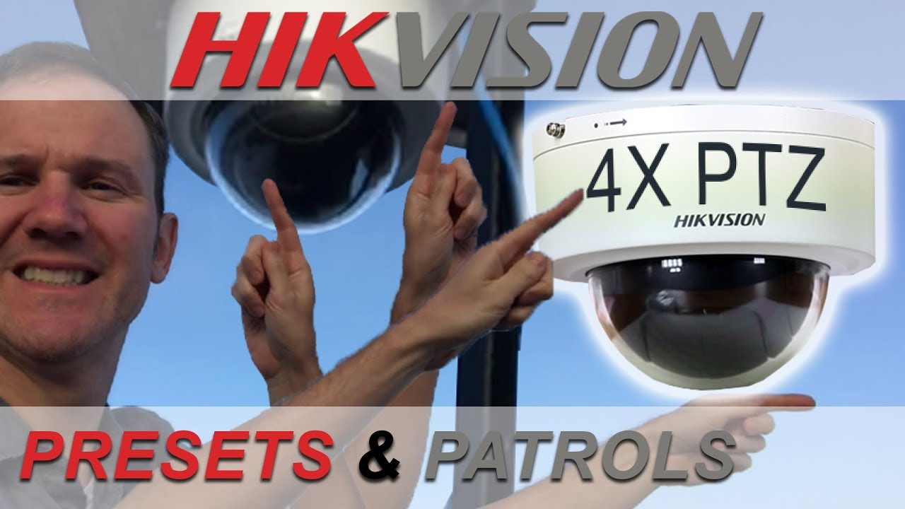 How to Setup Presets and Patrols – Hikvision Mini PTZ Dome
