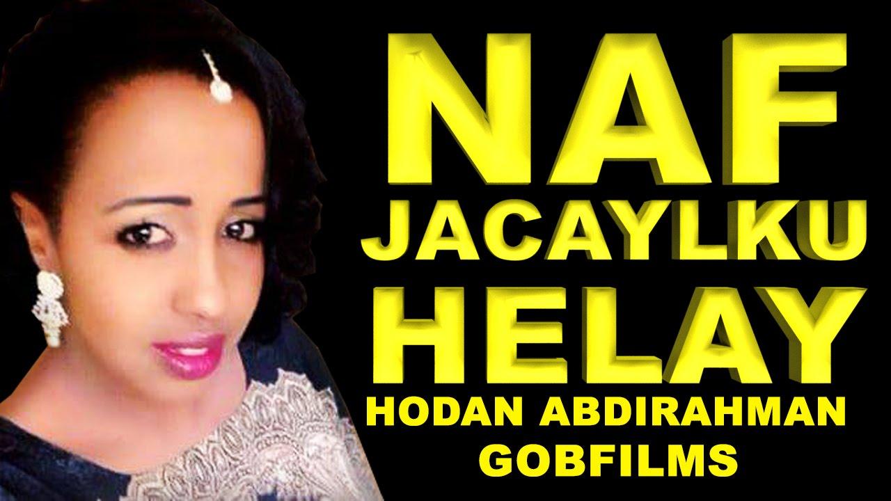 Download HODAN ABDIRAHMAN l NAF JACAYLKU HELAY l TRUE LOVE STORY l 2016 EXCLUSIVE BY GOBFILMS
