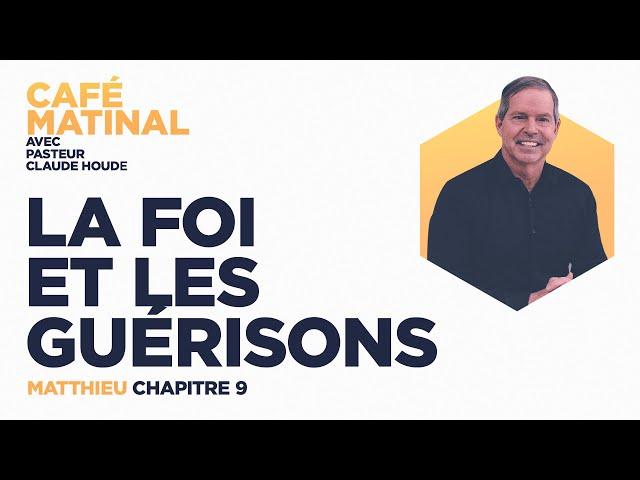 12 avril 2021 | Matthieu 9 : La foi et les guérisons  | Claude Houde