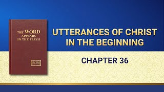 """The Word of God   """"Utterances of Christ in the Beginning: Chapter 36"""""""