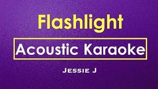 Flashlight - Jessie J | Karaoke (Acoustic Guitar Karaoke Lyrics) | Instrumental