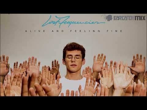 Lost Frequencies - Alive And Feeling Fine Mix
