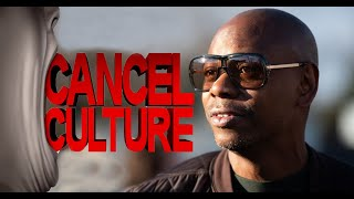 CANCEL CULTURE CANCELLED? Dave Chappelle might be the breaking point