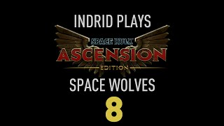 Indrid Plays - Space Hulk Ascension | Space Wolves 8