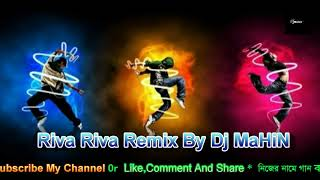 Riva Riva Dj  Remix Part 4 Funky Dance Mix Dj MaHiN