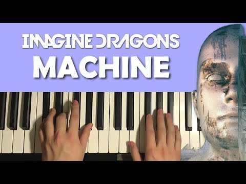 HOW TO PLAY - Imagine Dragons - Machine (Piano Tutorial Lesson)