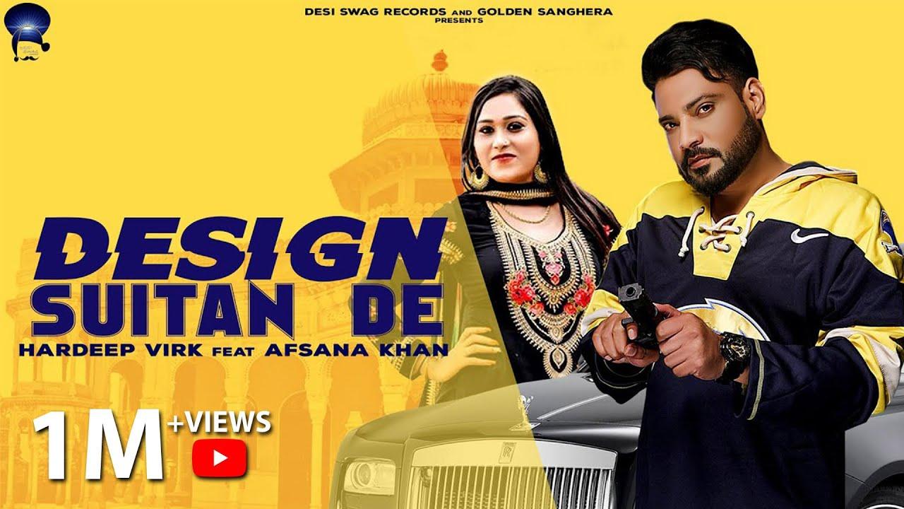 Design Suitan De (Full Video)- Afsana Khan & Hardeep Virk   New Punjabi Song 2020  Desi Swag Records
