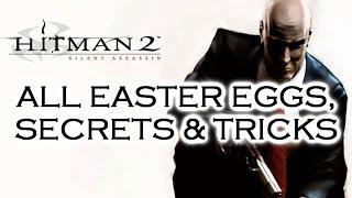 Hitman 2 Silent Assassin ALL Easter Eggs, Secrets & Tricks HD