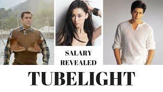 Tubelight Actors Salary Salman Khan, Shahrukh Khan.