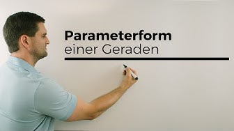 Parameterform einer Geraden, Vektoren, Analytische Geometrie | Mathe by Daniel Jung