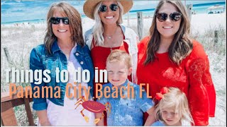 WAHT TO DO IN PANAMA CITY BEACH FL | FUN WITH THE FAMILY