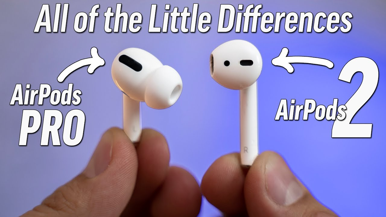 Airpods Pro Vs Airpods 2 Very Detailed Full Comparison Youtube