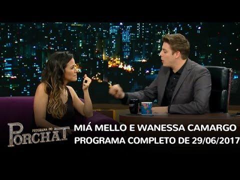 Programa do Porchat (completo) | Miá Mello e Wanessa Camargo (29/06/2017)