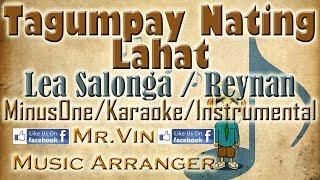 Tagumpay Nating Lahat - Lea Salonga / Reynan (Bagsakan Last Part)- MinusOne/Karaoke/Instrumental HQ
