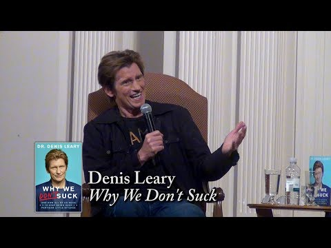 "Dennis Leary, ""Why We Don't Suck"""