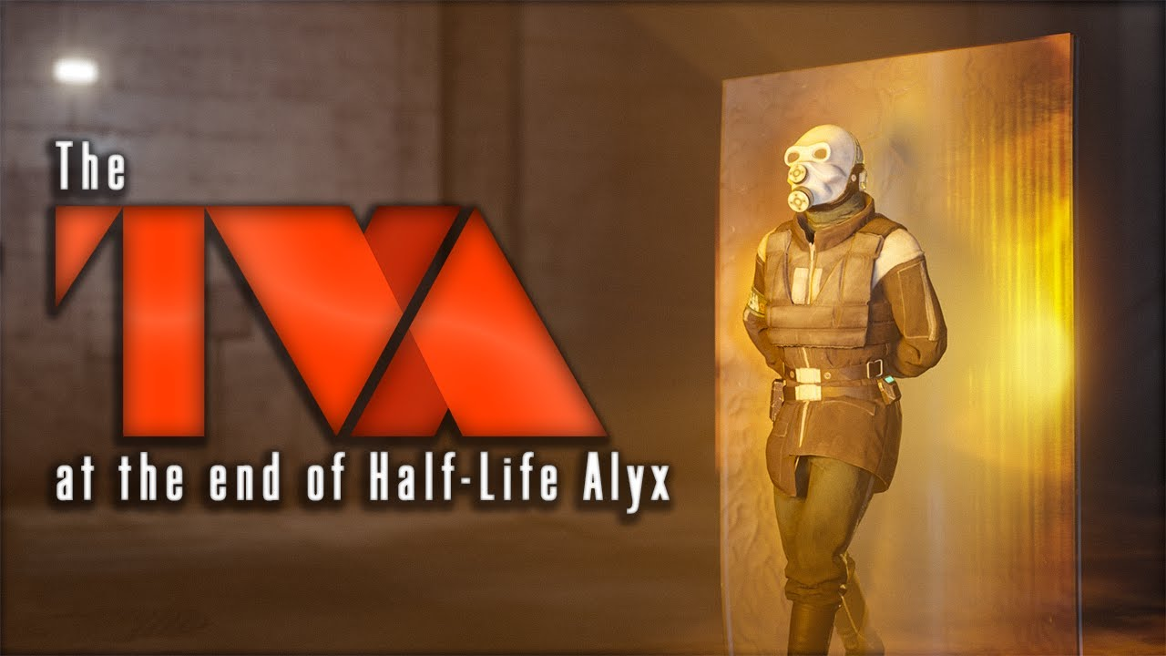 [S2FM] The TVA after the Ending of Half-Life Alyx (Spoilers)