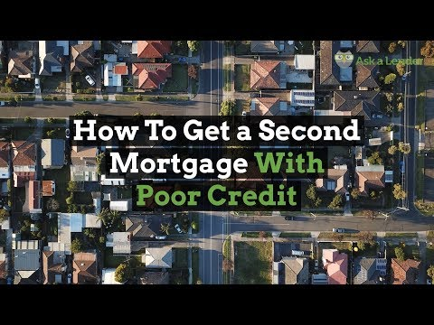 How to Get a Second Mortgage With Bad Credit