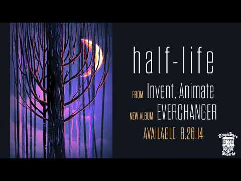 INVENT, ANIMATE - Half Life (Official Stream)