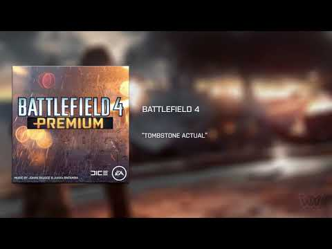 Battlefield 4: Premium Edition OST - Tombstone Actual [Extended]