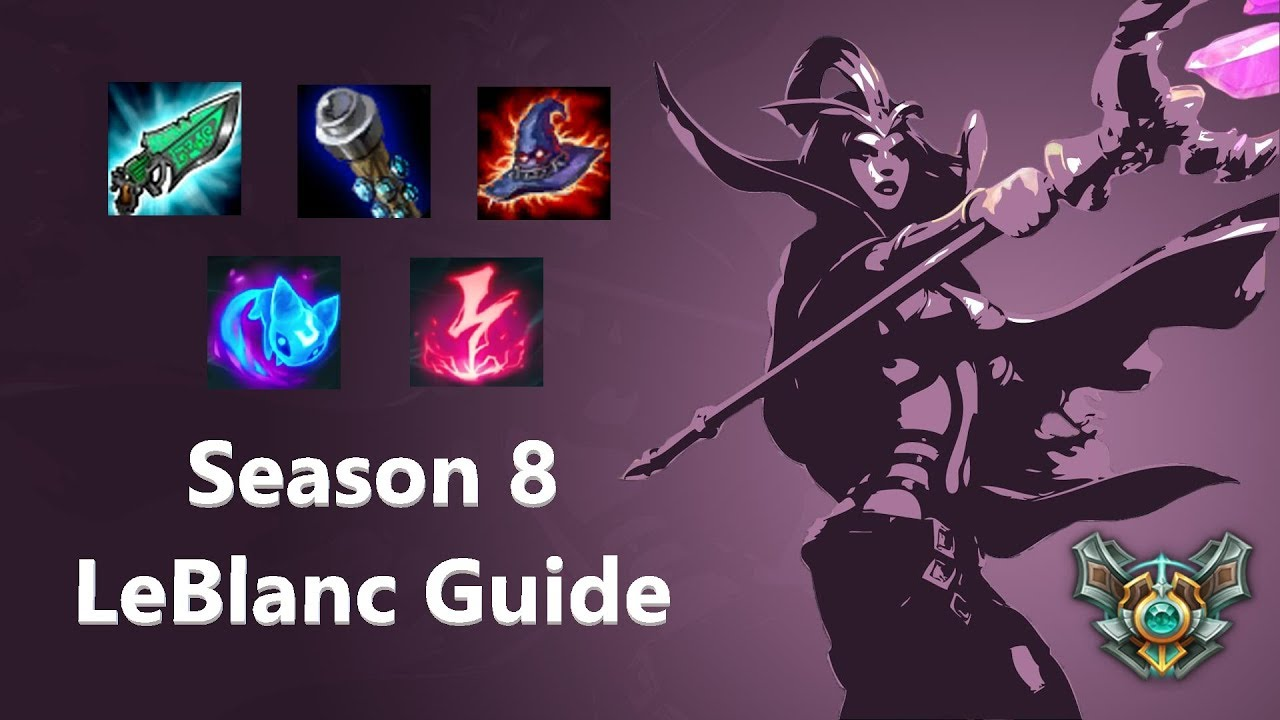 Preseason 8 Leblanc Guide Items Runes League Of Legends Youtube