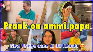 Fridge aane ki itti khushi | prank on ammi & papa | bhabhi is back from agra | ibrahim family |vlog